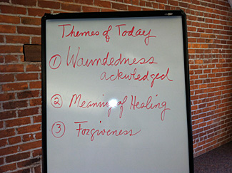 Retreat themes:  Woundedness, Meaning of Healing, Forgiveness